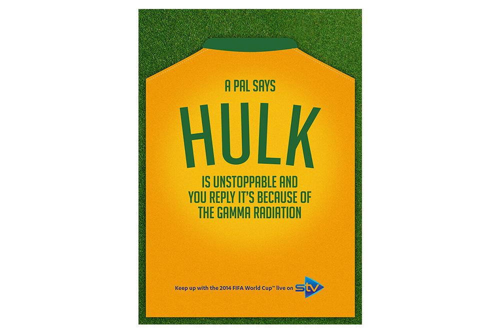 STV World Cup campaign Hulk